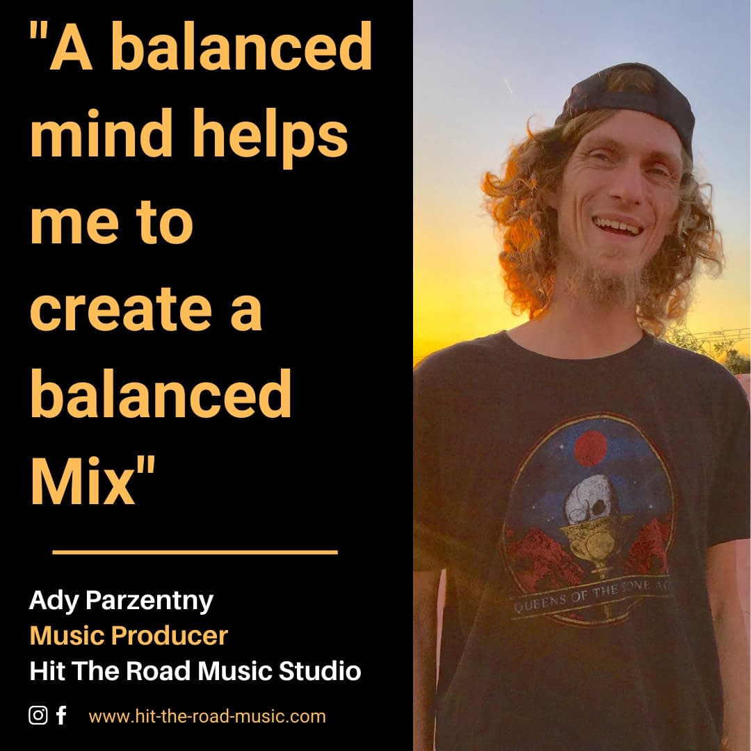 A balanced mind helps me to create a balanced mix | Hit the road music studio