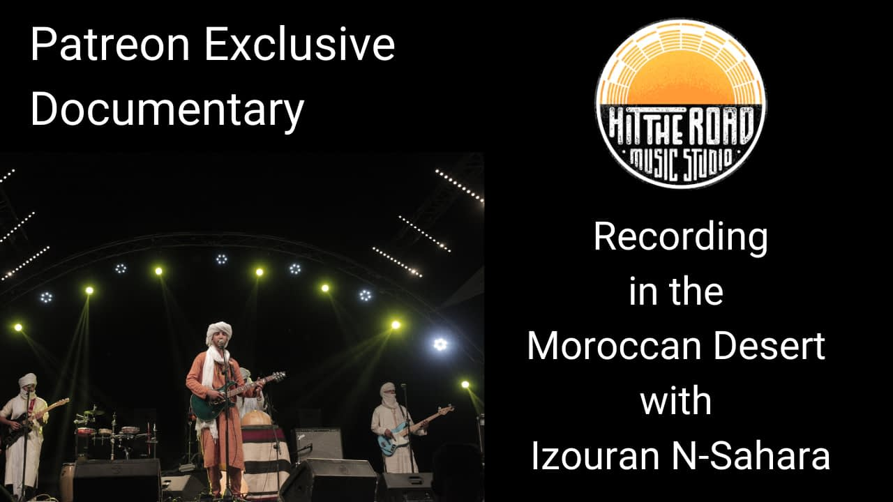 Izouran N-Sahara PAtreon Exclusive Documentary - Mobile Recording Studio in the Moroccan Desert with Izouran N-Sahara | Hit The Road Music Studio